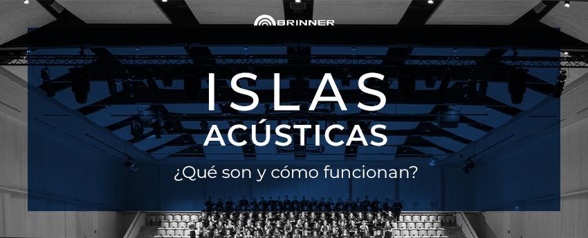 Islas acústicas qué son y cómo funcionan